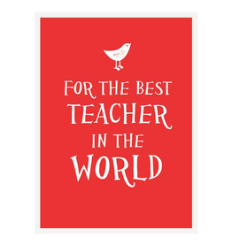 FOR THE BEST TEACHER IN THE WORLD BOOK