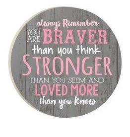 Car Coaster-Braver Stronger Love More