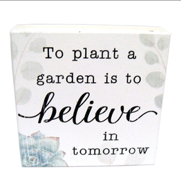 MY WORD - WAXCESSORIES - QSL TO PLANT A GARDEN IS TO BELIEVE...4X4 SIGN