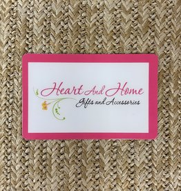 HEART AND HOME In Store Gift Card