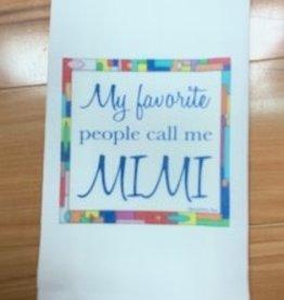 JAZZY ARTZ Kitchen Towel- My Favorite People Call Me Mimi
