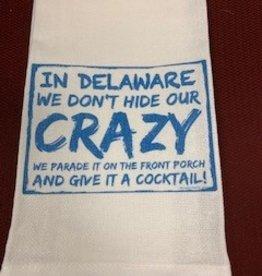 "JAZZY ARTZ Kitchen Towel- We Don't Hide Our Crazy ""Delaware"""