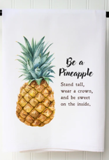 SOUTHERN SISTERS HOME Flour Sack Towel Be a Pineapple