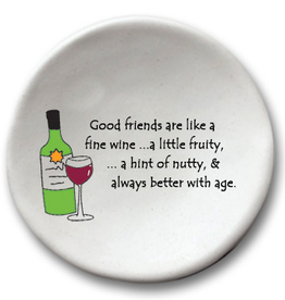 AUGUST CERAMICS Round Dish Wine Glass:  Good Friends....