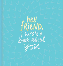Hey Friend, I wrote a book about you