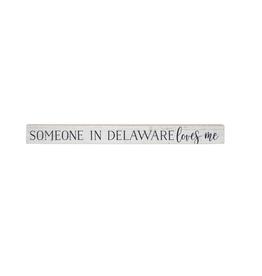 Some One In Delaware Loves Me Skinny SIgn