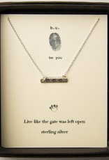 b.u. LIVE LIKE THE GATE WAS LEFT OPEN NECKLACE