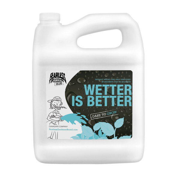 Fearless Gardener Brand Fearless Gardener Brand - Wetter is Better
