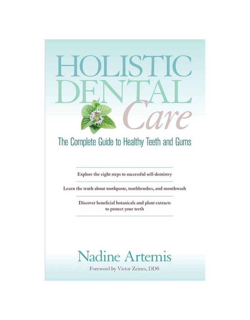 Living Libations Holistic Dental Care: The Complete Guide to Healthy Teeth and Gums