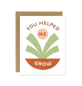 Worthwhile Paper You Helped Me Grow Card
