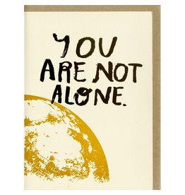 People I've Loved You Are Not Alone Card