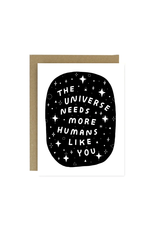 Worthwhile Paper The Universe Needs You Card