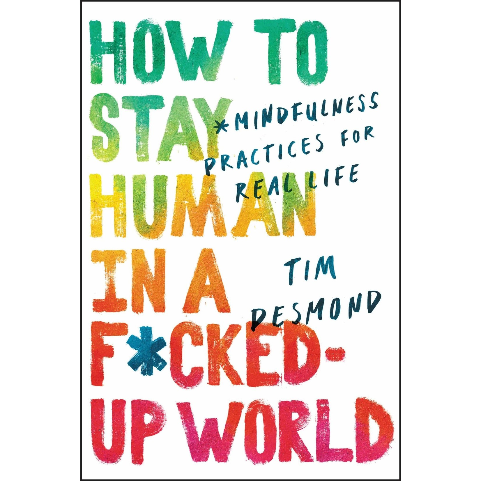 HarperCollins How to Stay Human in a F*ked up World