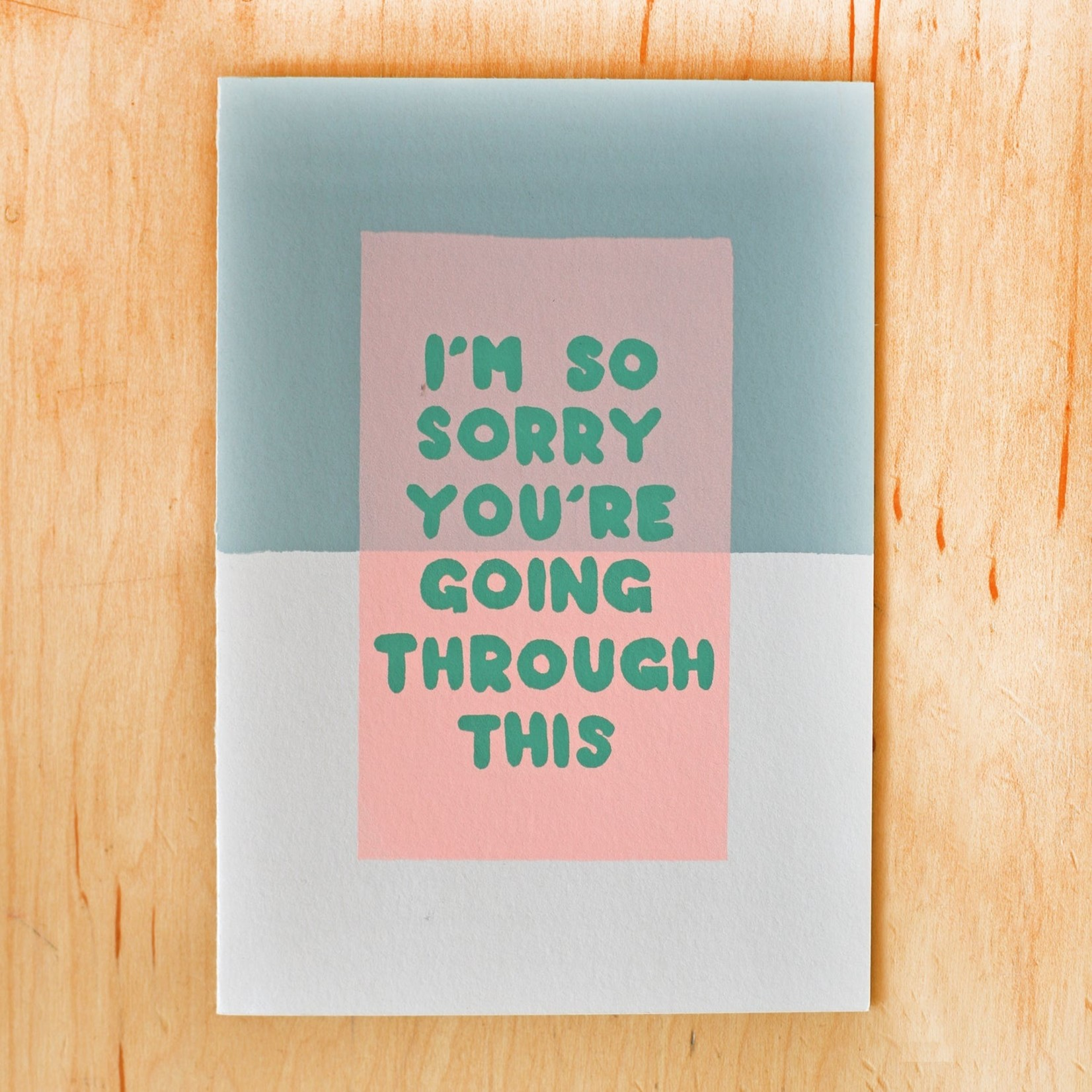 Sympathy Card: Sorry You're Going Through This