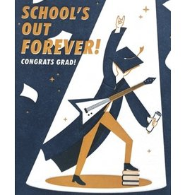 Graduation Card: School's Out Forever!
