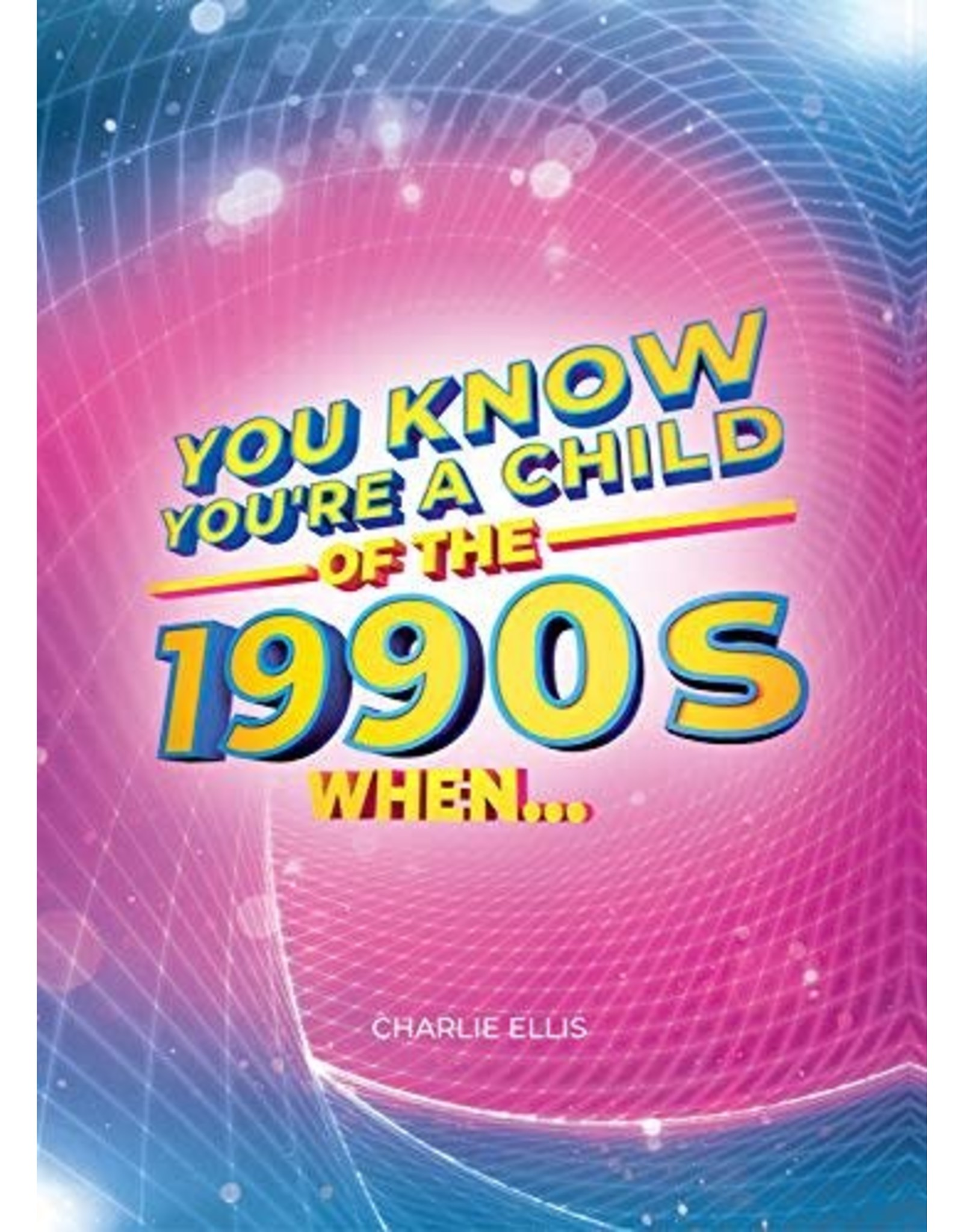Hachette You Know You're a Child of the 1990s When