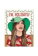 Holiday Card: Ew, Holidays!