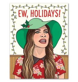 Holiday Card: Ew, Holidays!