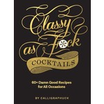 Chronicle Books Classy As F*ck Cocktails
