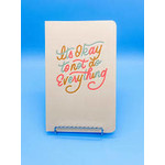 """""""It's Okay to Not Do Everything"""" Lined  Notebook"""