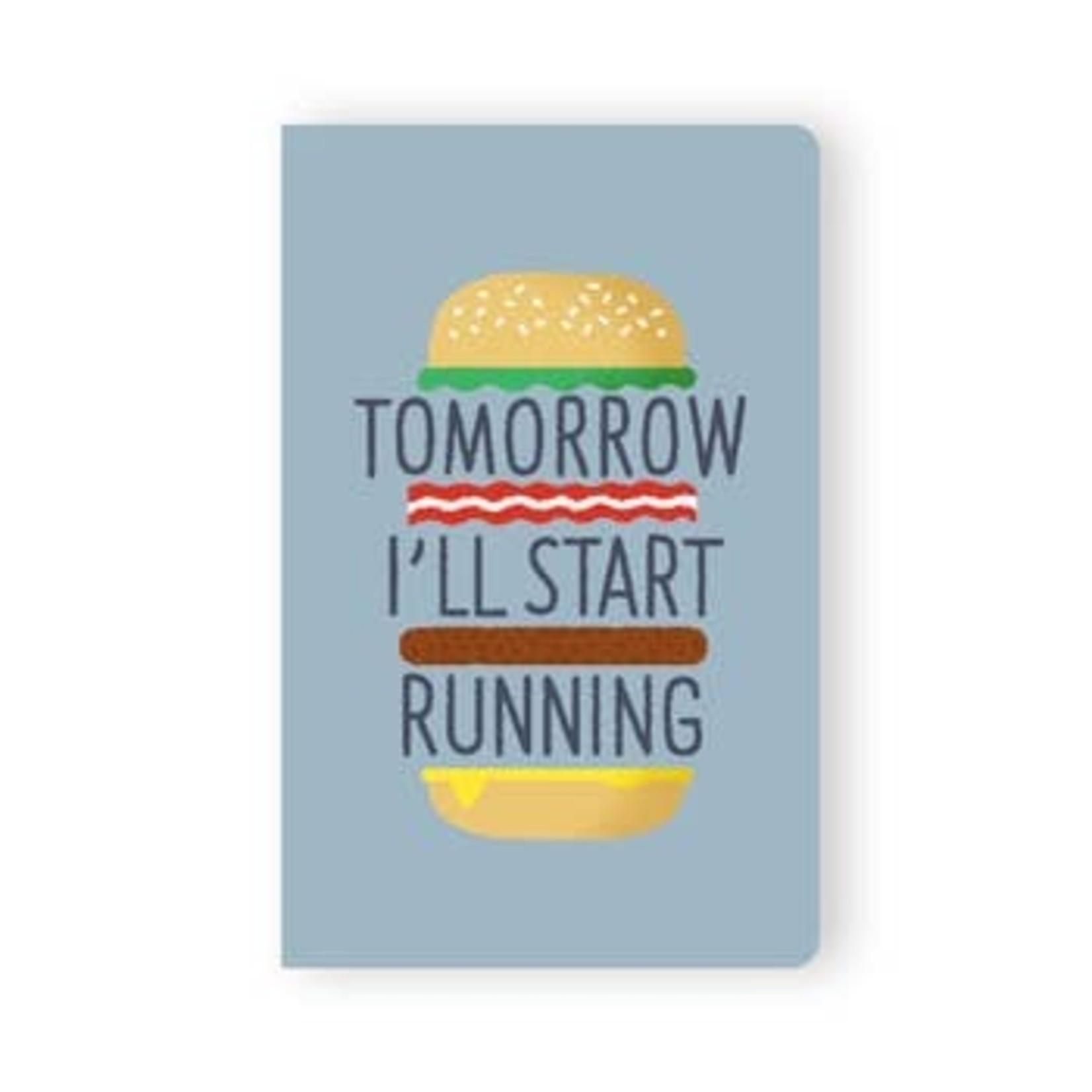 """""""Tomorrow I'll Start Running"""" Lined Notebook"""
