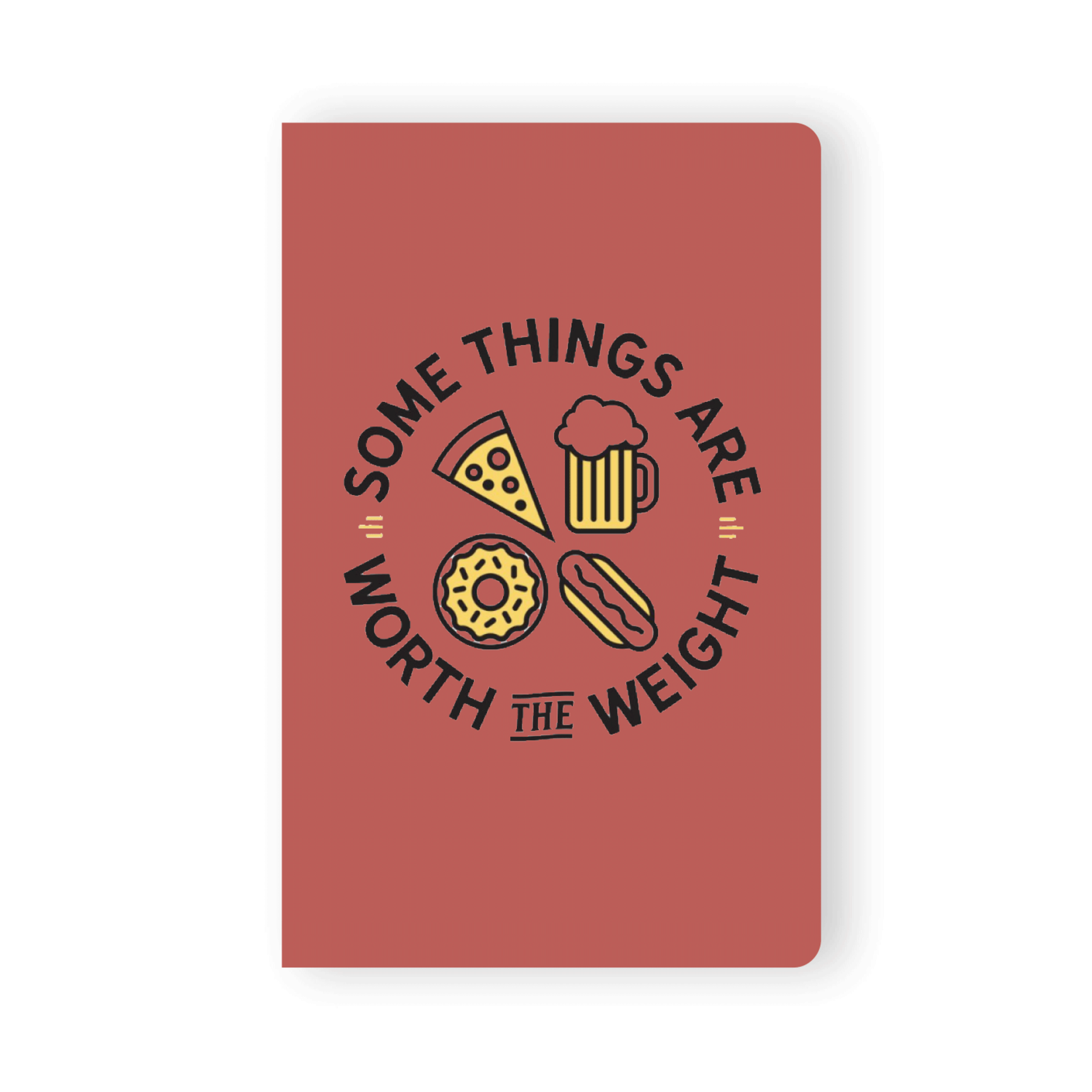 """""""Worth the Weight"""" Lined Notebook"""