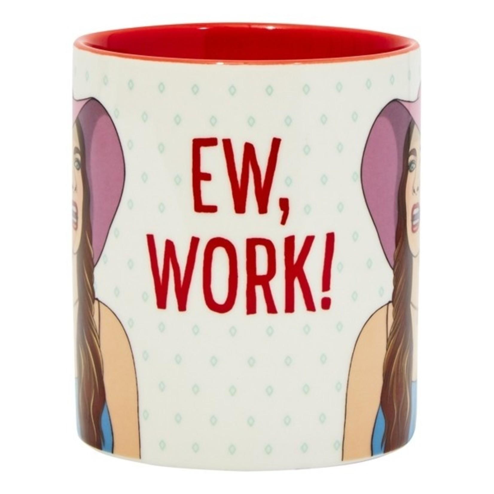 The Found Ew, Work! Mug