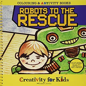 Creativity for kids . CFK (DISC) - Robots To The Rescue Activity Book
