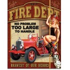 Desperate Enterprises . DPE Fire Dept No Problem Too Large To Handle - Rectangular Tin Sign