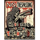 Desperate Enterprises . DPE No Trespassing, we're tired of hiding the bodies - Rectangular Tin Sign