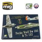 Ammo of MIG . MGA Focke Wulf Fw190 & Ta152 Book