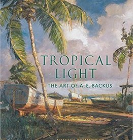 Tropical Light: The Art of A. E. Backus