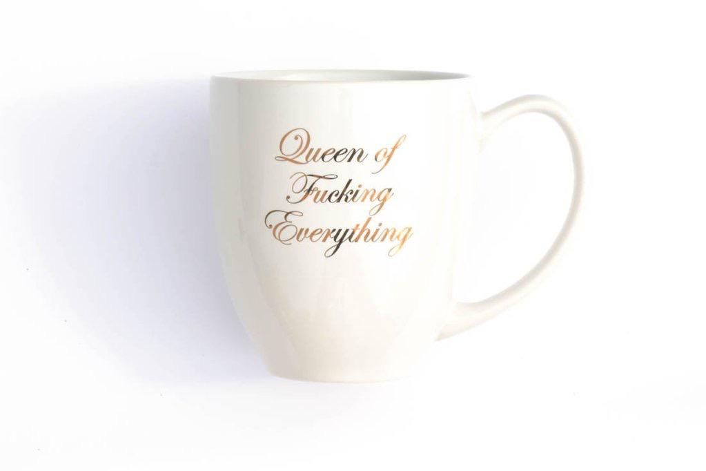 Ceramic Coffee Mug - Queen of F*cking Everything
