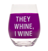 About Face Designs - They Whine,  I Wine Wine Glass
