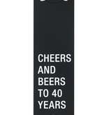 About Face Designs - Cheers to 40 Bottle Opener