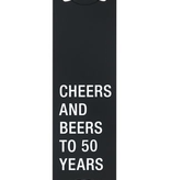 About Face Designs - Cheers to 50 Years Bottle Opener