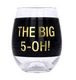 About Face Designs - Big 5-Oh! Wine Glass