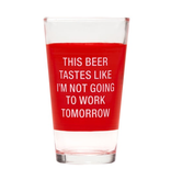 About Face Designs - Not Going To Work Pint Glass