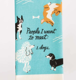 "Blue Q - ""People I Want to Meet: Dogs"" Dish Towel"