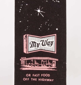 "Blue Q - ""My Way or Fast Food"" Dish Towel"