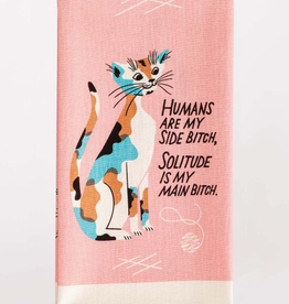"Blue Q - ""Humans Are My Side Bitch"" Dish Towel"