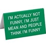 General Gift About Face Designs: I'm Actually Not Funny Sign