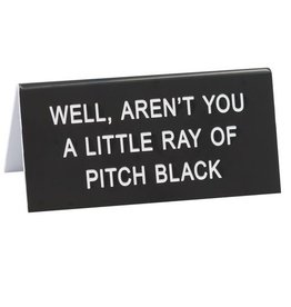 About Face Designs - Ray of Pitch Black Sign