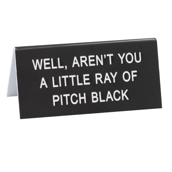 General Gift About Face Designs: Ray of Pitch Black Sign