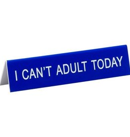 About Face Designs: I Can't Adult Today Sign