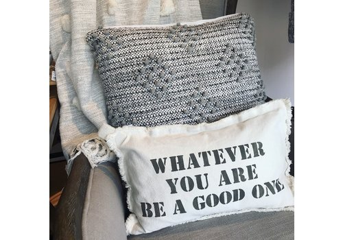 12 X 18  Whatever you are be a good one Natural Pillow Lowercase Stone