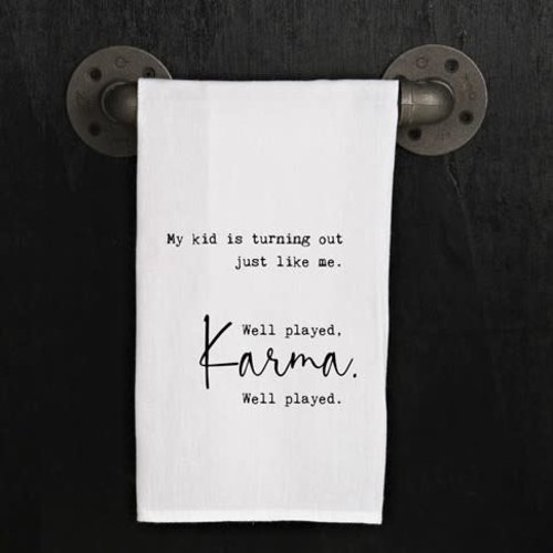 Well played Karma. Well played- Towel