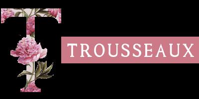 Trousseaux