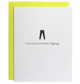 "Chez Gagne ""Love You More Than Leggings"" Card"