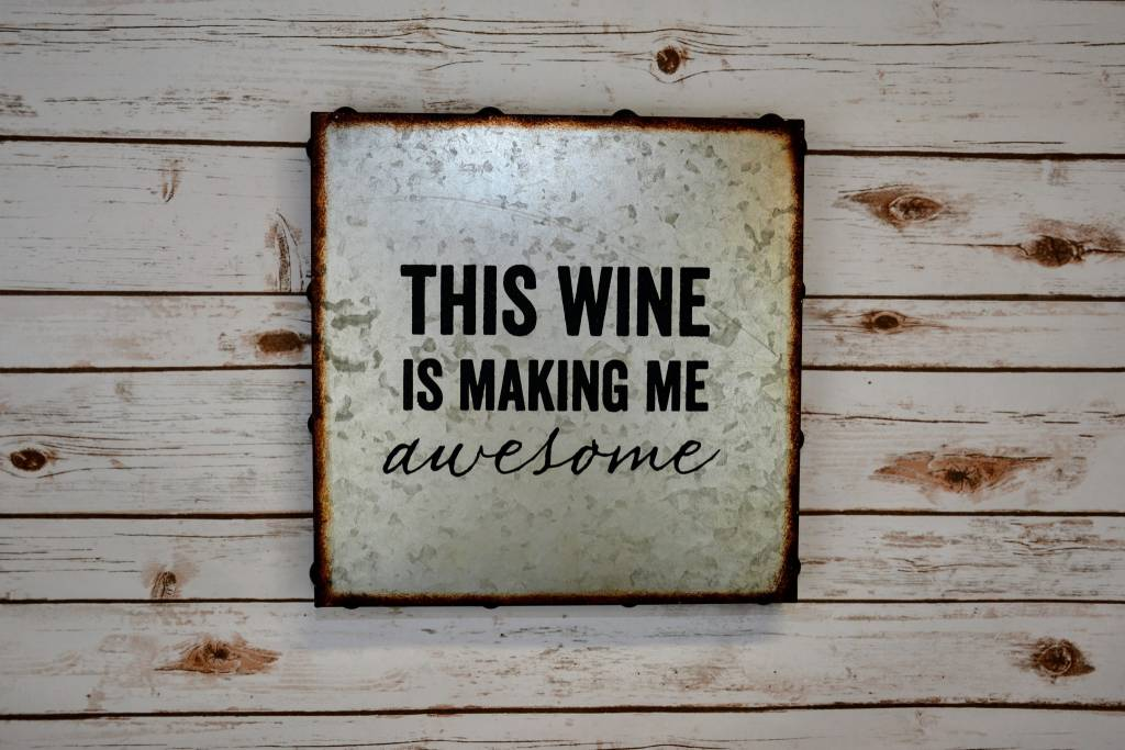 """This Wine is Making Me Awesome"" Wall Decor"